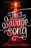YA: This Savage Song by Victoria Schwab; Monster's of Verity Series, #1