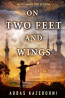 YA: On Two Feet and Wings by Abbas Kazerooni