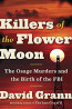 NonFic: Killers of the Flower Moon  By David Gramm
