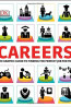 J NonFic: Careers: the Graphic Guide to Finding the Perfect Job For You By DK