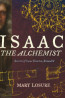 J NonFic: Isaac the Alchemist:  Secrets of Isaac Newton, Reveal'd by Mary Losure