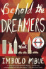 FIC: Behold the Dreamers by Imbolo Mbue