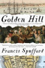 FIC: Golden Hill: A Novel of Old New York by Francis Spufford