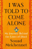 NONFIC: I Was Told to Come Alone: My Journey Behind the Lines of Jihad by Souad Mekhennet