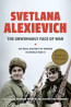 NONFIC: The Unwomanly Face of War : an Oral History of Women in World War II by Svetlana Alexievich ; translated by Richard Pevear and Larissa Volokhonsky.