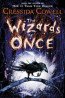 J FIC: The Wizards of Once by Cressida Cowell