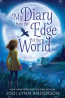 J FIC: My Diary From the Edge of the World by by Jodi Lynn Anderson