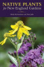 NONFIC: Native Plants for New England Gardens by Mark Richardson and Dan Jaffe