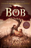 J FIC: Bob by Wendy Mass and Rebecca Stead with illustrations by Nicholas Gannon