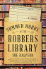 FIC: Summer Hours at the Robbers Library by Sue Halpern
