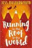 YA FIC: Running on the Roof of the World by Jess Butterworth