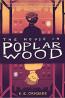 YA FIC: The House in Poplar Wood by K.E. Ormsbee