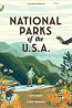 J NONFIC: National Parks of the U.S.A. by Kate Siber