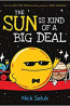 J NONFIC: The Sun Is Kind of A Big Deal by Nick Seluk