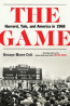 NONFIC: The Game: Harvard, Yale and America in 1968 by George Colt