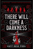 YA FIC: There Will Come a Darkness by Katy Rose Pool