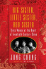 NONFIC: Big Sister, Little Sister, Red Sister: Three Women at the heart of Twentieth-Century China by Jung Chang