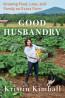 NONFIC: Good Husbandry by Kristin Kimball