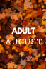 What's New in August: Adult Collection