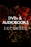 What's New in December: DVDs & Audiobooks