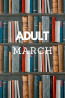 What's New in March: Adult Collections