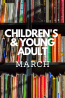 What's New in March: Children's & Young Adults