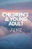 What's New in June: Juvenile & Young Adult Collections
