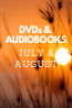 What's New in July & August: DVDs & Audiobooks