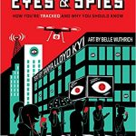 Eyes and Spies:  How you're tracked and why you should know by Tanya Llyod Kyi